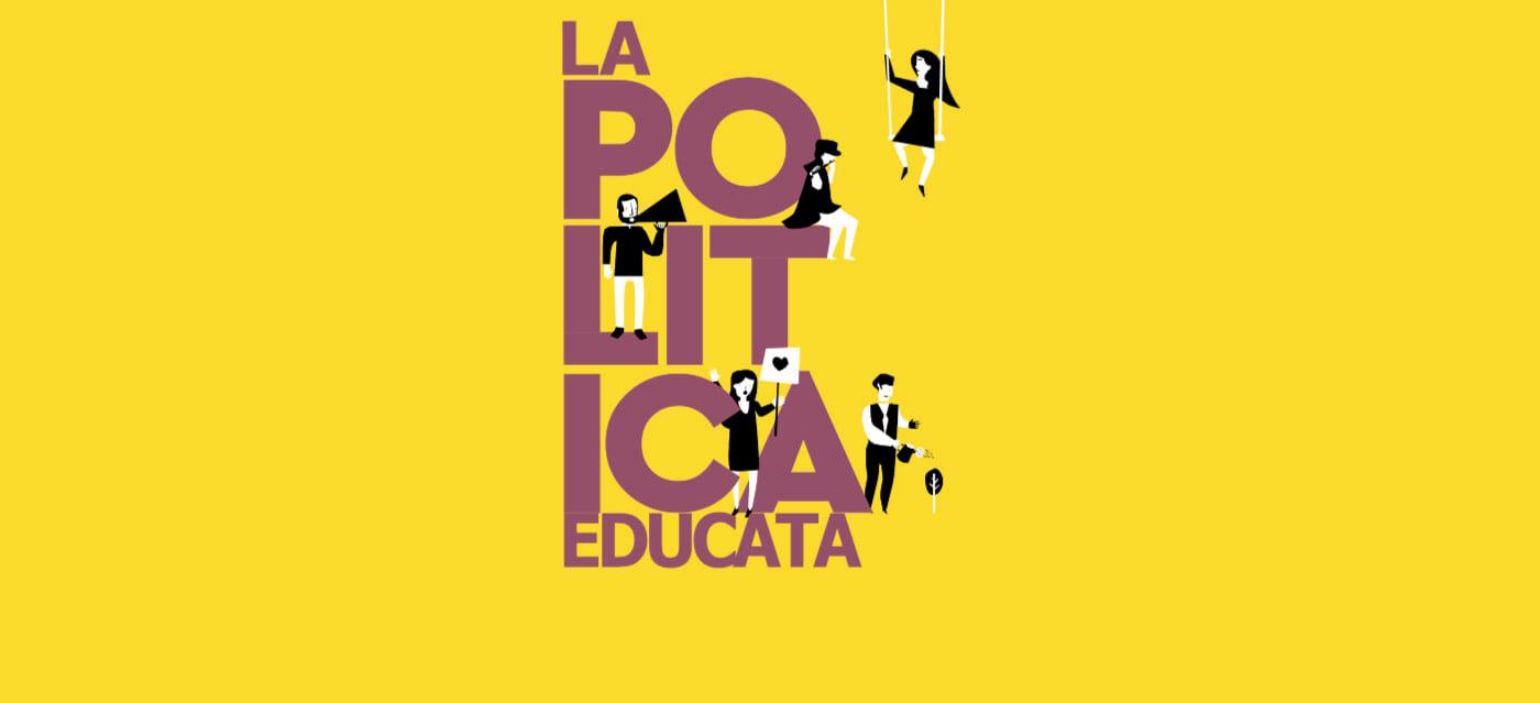 La Politica Educata