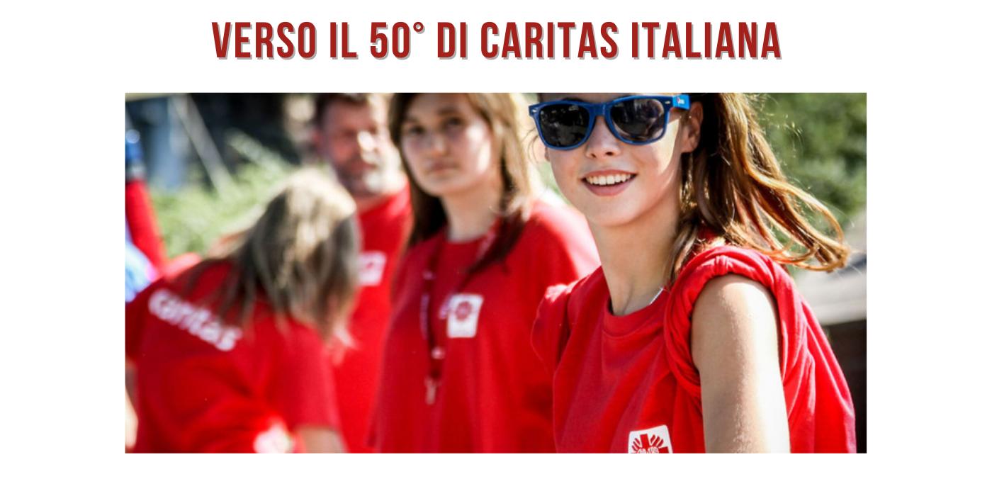 Verso il 50esimo di Caritas Italiana